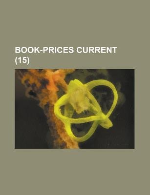 Book-Prices Current (15) (English, Welsh, Paperback): United States Bureau of the Census, Anonymous