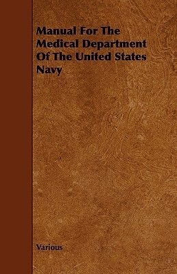 Manual For The Medical Department Of The United States Navy (Paperback): Various