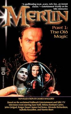 Merlin, Part 1 - The Old Magic (Paperback): James Mallory