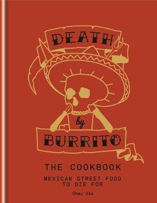 Death by Burrito (Electronic book text, Illustrated edition): Shay Ola