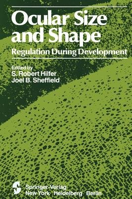 Ocular Size and Shape Regulation During Development (Paperback, Softcover reprint of the original 1st ed. 1981): S. Robert...