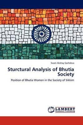 Sturctural Analysis of Bhutia Society (Paperback): Swati Akshay Sachdeva