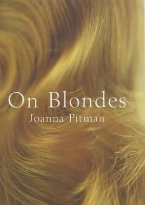 On Blondes (Hardcover, illustrated edition): Joanna Pitman