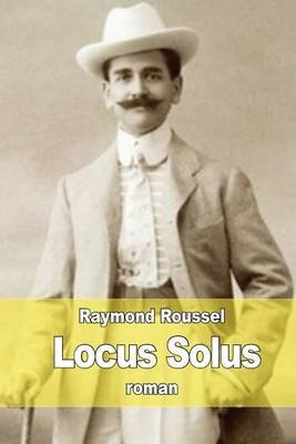 Locus Solus (French, Paperback): Raymond Roussel