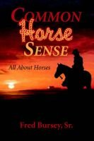 Common Horse Sense (Paperback): Fred Bursey