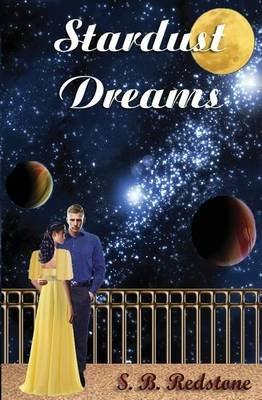 Stardust Dreams (Paperback): S B Redstone