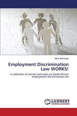 Employment Discrimination Law Works! (Paperback): McGregor Marie