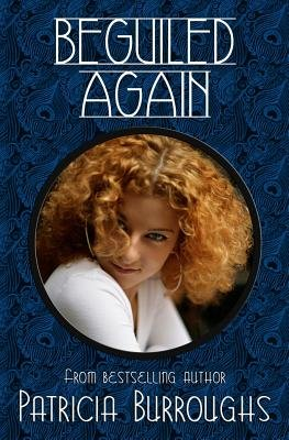 Beguiled Again - A Romantic Comedy (Paperback): Patricia Burroughs
