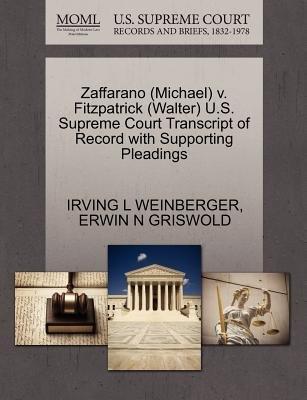 Zaffarano (Michael) V. Fitzpatrick (Walter) U.S. Supreme Court Transcript of Record with Supporting Pleadings (Paperback):...