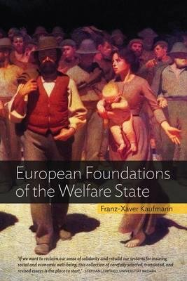 European Foundations of the Welfare State (Hardcover): Franz-Xaver Kaufmann