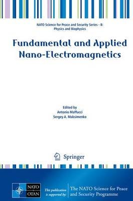 Fundamental and Applied Nano-Electromagnetics (Hardcover, 1st ed. 2016): Antonio Maffucci, Sergey A. Maksimenko