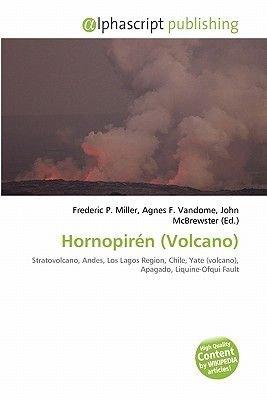 Hornopiren (Volcano) (Paperback): Frederic P. Miller, Agnes F. Vandome, John McBrewster
