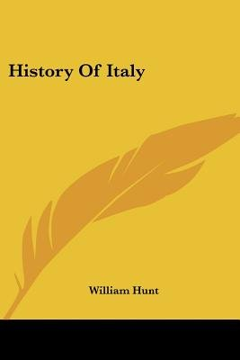 History of Italy (Paperback): William Hunt