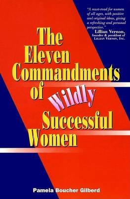 The Eleven Commandments of Wildly Successful Woman (Paperback): Pamela Gilberd