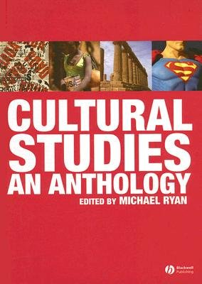 Cultural Studies - An Anthology (Hardcover): Michael Ryan