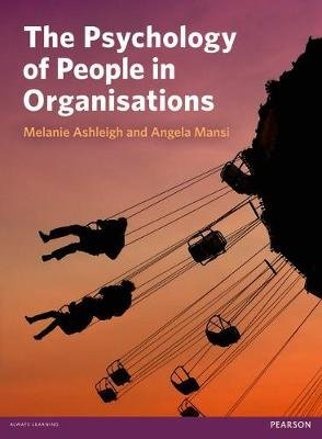 The Psychology of People in Organisations (Paperback): Melanie Ashleigh, Angela Mansi