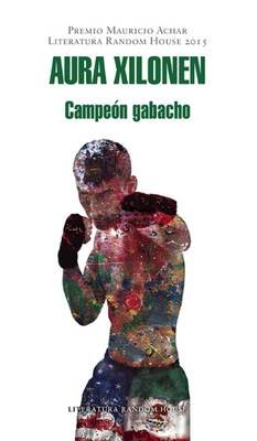Campeon Gabacho / Gringo Champion (Spanish, Paperback): Aura Xilonen Arroyo