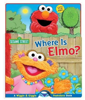 Where Is Elmo? - A Wiggle and Giggle Peekaboo Book (Board book): Sarah Albee