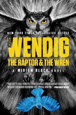 The Raptor & the Wren (Electronic book text): Chuck Wendig