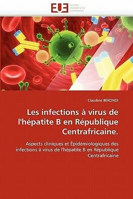 Les Infections a Virus de L'Hepatite B En Republique Centrafricaine. (French, Paperback): Claudine Bekondi