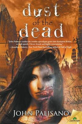 Dust of the Dead (Paperback): John Palisano