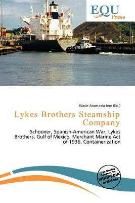 Lykes Brothers Steamship Company (Paperback): Wade Anastasia Jere