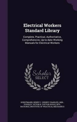 Electrical Workers Standard Library - Complete, Practical, Authoritative, Comprehensive, Up-To-Date Working Manuals for...