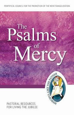 The Psalms of Mercy - Pastoral Resources for Living the Jubilee (Paperback): Pontifical Council for Promoting of the New...