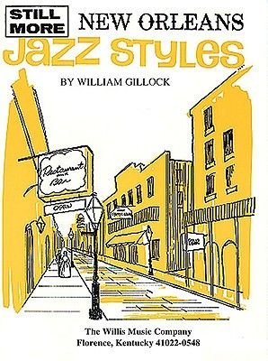 Still More New Orleans Jazz Styles - Mid-Intermediate Level (Paperback):
