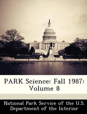 Park Science - Fall 1987: Volume 8 (Paperback):