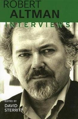Robert Altman - Interviews (Hardcover): David Sterritt