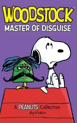 Woodstock - Master of Disguise (Hardcover): Charles M Schulz