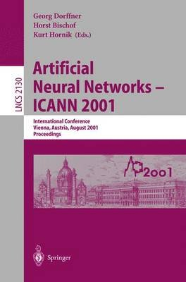 Artificial Neural Networks - ICANN 2001: International Conference Vienna, Austria, August 21-25, 2001.Proceedings (Paperback,...
