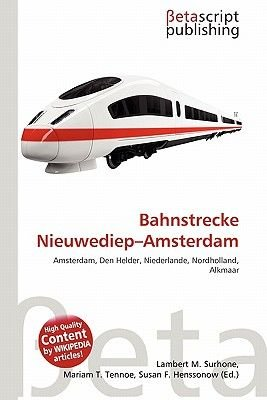 Bahnstrecke Nieuwediep-Amsterdam (German, Paperback): Lambert M. Surhone, Mariam T. Tennoe, Susan F. Henssonow