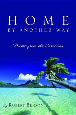Home by Another Way (Electronic book text): Robert Benson