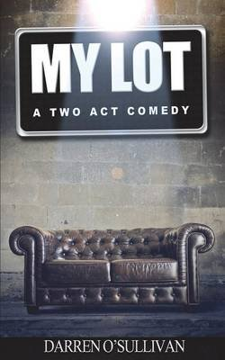 My Lot - A Two Act Comedy (Paperback, Standard ed.): Darren O'Sullivan