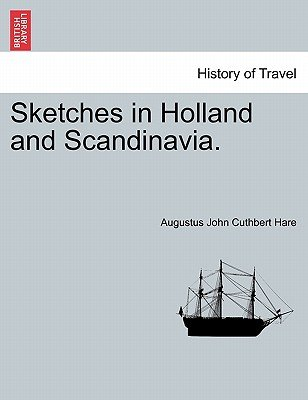 Sketches in Holland and Scandinavia. (Paperback): Augustus John Cuthbert Hare