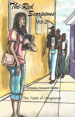 The Red Scorpions - The Taste of Vengeance (Paperback): Chinedu Innocent Okafor
