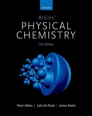 Atkins' Physical Chemistry (Paperback, 11th Revised edition): Peter Atkins, Julio De Paula, James Keeler