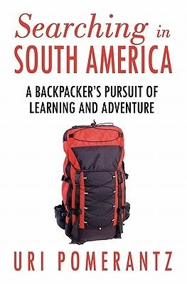Searching in South America (Paperback): Uri Pomerantz