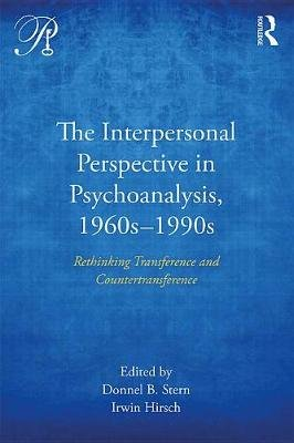 The Interpersonal Perspective in Psychoanalysis, 1960s-1990s - Rethinking transference and countertransference (Electronic book...