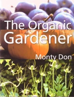Organic Gardener (Paperback): Don Monty