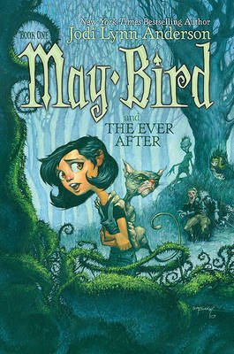 May Bird and the Ever After (Hardcover, Turtleback Scho): Jodi Lynn Anderson