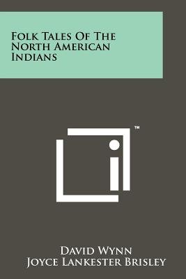 Folk Tales of the North American Indians (Paperback): David Wynn