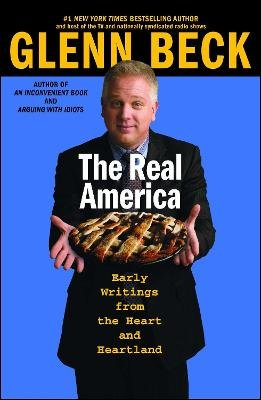 The Real America - Messages from the Heart and Heartland (Paperback, Pocket Trade Pb): Glenn Beck