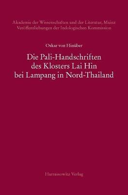 Die Pali-Handschriften Des Klosters Lai Hin Bei Lampang in Nord-Thailand (German, Hardcover): Oskar von Hinuber
