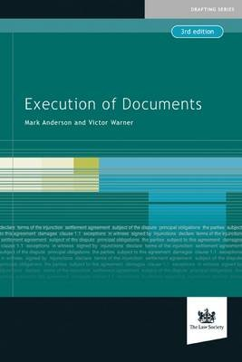 Execution of Documents (Paperback, 3rd Revised edition): Mark Anderson, Warner Victor