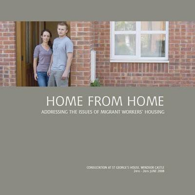 Home from Home - Addressing the Issues of Migrant Workers' Housing (Paperback): Diane Diacon, Ben Pattison, Jim Vine