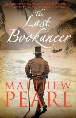 The Last Bookaneer (Electronic book text): Matthew Pearl