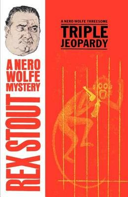 Triple Jeopardy (Paperback): Rex Stout